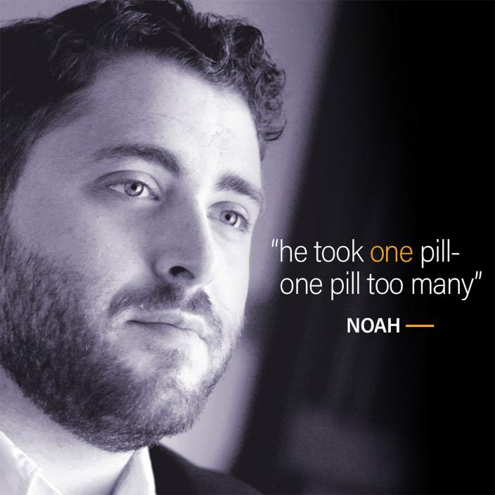 """He took one pill—one pill too many.""—Noah"